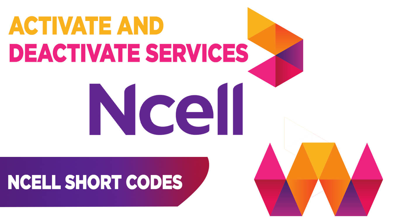Activate and deactivate ncell services, all short codes