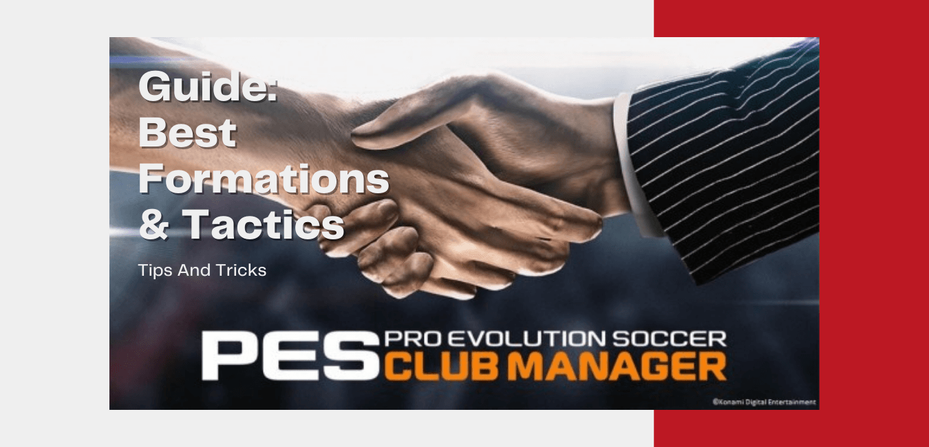PES Club Manager guide, Best formation and tactics with tips and tricks